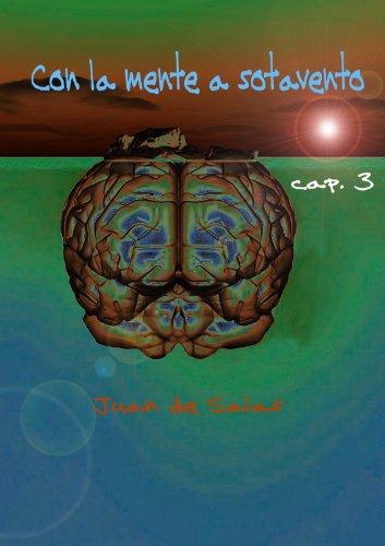 con la mente a sotavento, capitulo 3 por Juan De Salas