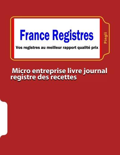 Micro entreprise livre journal registre des recettes