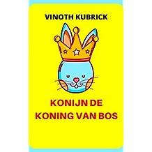 KONIJN DE KONING VAN BOS: RABBIT THE KING OF FOREST