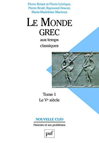 Le Monde grec aux temps classiques, tome 1 : Le Ve siècle
