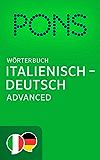 PONS Wörterbuch Italienisch -> Deutsch Advanced / PONS Dizionario Italiano -> Tedesco Advanced (Italian Edition)