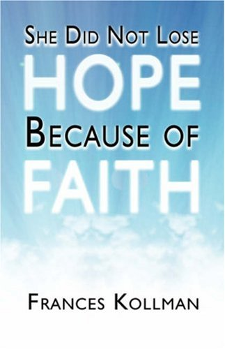 She Did Not Lose Hope Because of Faith Cover Image