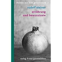 Ernährung und Bewusstsein: 8 Vorträge (Rudolf-Steiner-Themen-Taschenbücher)