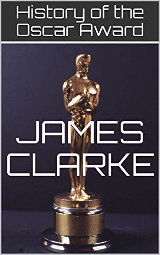 History of the Oscar Award (English Edition) (James Clarke)