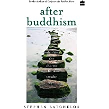 After Buddhism - Rethinking Dharma for a Secular Age