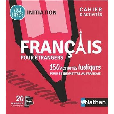 Français pour étrangers Cahier d'activités - initiation