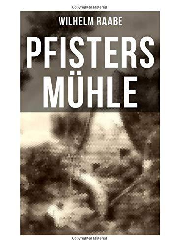 Pfisters Mühle: Der erste deutsche Umwelt-Roman: Veränderungen durch Industrielle Revolution