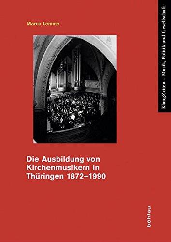 Die Ausbildung von Kirchenmusikern in Thüringen 1872–1990 (KlangZeiten)