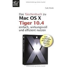 Das Taschenbuch zu Mac OS X 10.4 Tiger