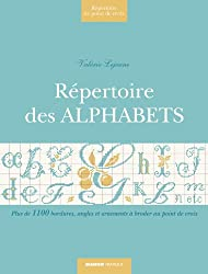 Répertoire des Alphabets : Plus de 5200 minuscules, majuscules et chiffres mariés à broder au point de croix