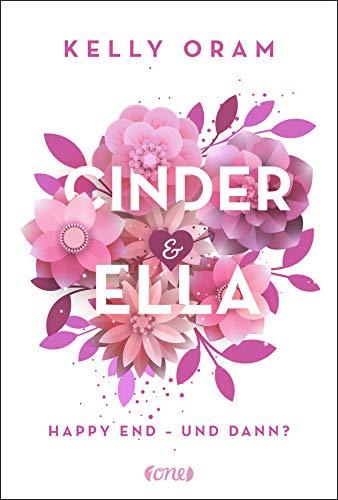 Cinder & Ella: Happy End - und dann? von [Oram, Kelly]