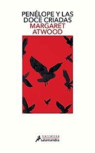 Penélope y las doce criadas par Margaret Atwood