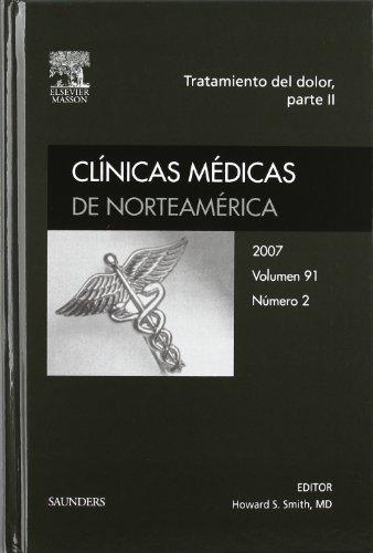 Clínicas Médicas de Norteamérica 2007. Volumen 91 n.º 2: Tratamiento del dolor (2.ª parte) por H.S. Smith
