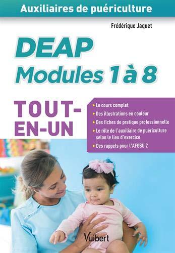 DEAP modules 1 à 8 - Auxiliaires de puériculture - Tout-en-un : Préparation complète pour réussir sa formation par Frédérique Jaquet