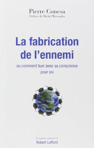 La Fabrication de l'ennemi de Pierre CONESA (8 septembre 2011) Broché