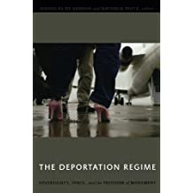The Deportation Regime: Sovereignty, Space, and the Freedom of Movement