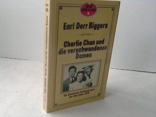 Charlie Chan und die verschwundenen Damen. Ein klassischer Kriminalroman aus dem Jahre 1928.