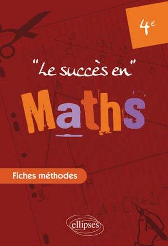 Succès en Mathématiques en Fiches Méthodes pour les Classes de Quatrième par Nadine Gérald