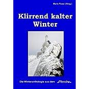 Klirrend kalter Winter: Poesie und Lyrik im Winter mit Buchtrailer von Torgau-TV Regionalfernsehen (4. Band der Quartettanthologien aus dem Elbverlag, die Jahreszeiten, eine 4-er Serie)