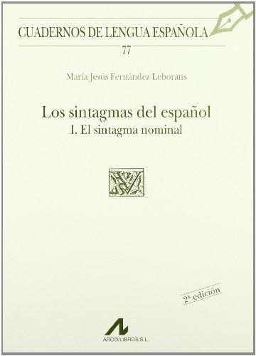 Los sintagmas del español: I el sintagma nominal (U cuadrado) (Cuadernos de lengua española) por M. Jesús Fernández Leborans