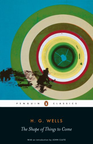 The Shape of Things to Come: The Ultimate Revolution (Penguin Classics) (English Edition)