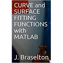 CURVE and SURFACE FITTING FUNCTIONS with MATLAB (English Edition)
