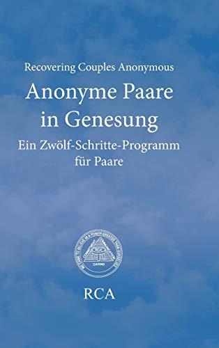 Anonyme Paare in Genesung: Ein Zwölf-Schritte-Programm für Paare