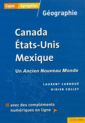 Canada Etats-Unis Mexique, un ancien Nouveau Monde CAPES AGREG