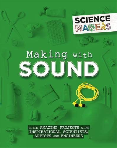 Making with Sound (Science Makers)
