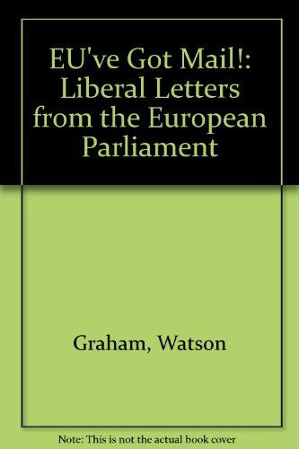 EU've Got Mail!: Liberal Letters from the European Parliament por Watson Graham