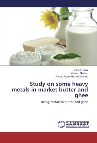 Study on Some Heavy Metals in Market Butter and Ghee por Zaky Zakaria