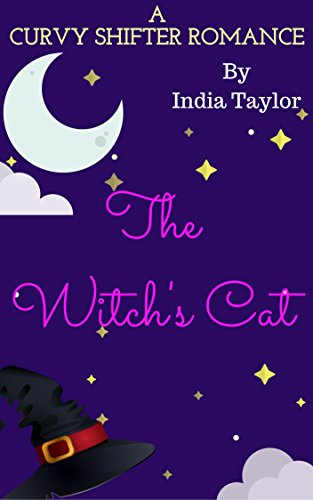 The Witch's Cat: A Curvy Shifter Romance #1: Also contains Chasing Tail: A Curvy Shifter Romance #2) by [Taylor, India]