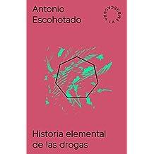 Historia elemental de las drogas (2017)