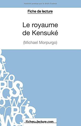 Le royaume de Kensuké de Michael Morpurgo (Fiche de lecture): Analyse Complète De L'oeuvre par Vanessa Grosjean