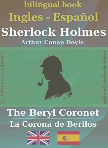 Sherlock Holmes - The Beryl Coronet bilingüe inglés-español