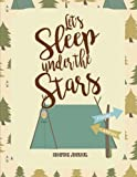 Camping Journal: Let's Sleep Under the Stars: RV Journal or Camping Diary: Great Camping Gift for Campers: 120+ Pages with Writing Prompts (Camping Journals, Band 2)