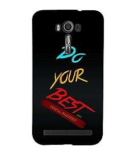 FUSON Do Your Best 3D Hard Polycarbonate Designer Back Case Cover for Asus Zenfone 2 Laser ZE601KL (6 Inches)
