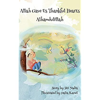 Allah Gave Us Thankful Hearts Alhamdulillah (Muslim Children Storybook Book 1) (English Edition)