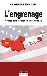 L'Engrenage Edition simple A l'aube de la troisième Guerre mondiale