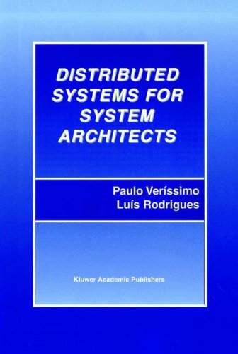 Distributed Systems for System Architects (Advances in Distributed Computing and Middleware, Band 1)