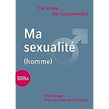J'ai envie de comprendre… Ma sexualité (homme)