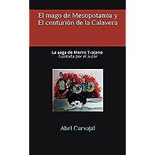 El mago de Mesopotamia y El centurión de la Calavera