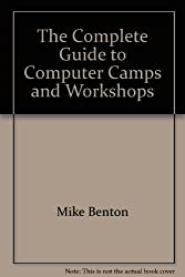 The complete guide to computer camps and workshops