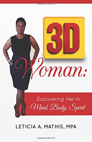 3D Woman: Discovering Her in Mind, Body & Spirit