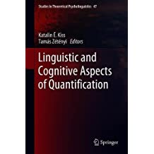 Linguistic and Cognitive Aspects of Quantification (Studies in Theoretical Psycholinguistics)
