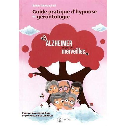 Guide pratique d'hypnose en gérontologie : Alzheimer au pays des merveilles