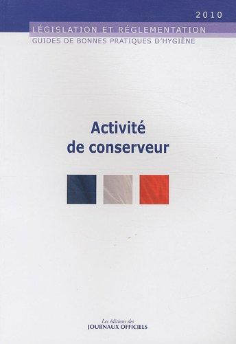 Activité de conserveur en complément d'une activité de boucher, charcutier, restaurateur, traiteur et poissonnier - Brochure 5939 - Juin 2010