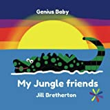 My Jungle Friends: Genius Baby Book: Volume 1