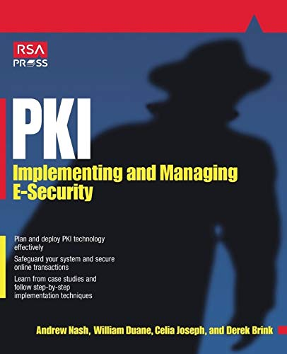 Pki: Implementing & Managing E-Security: Implementing and Managing E-security (CLS.EDUCATION)