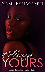 Always Yours (Lagos Romance Series Book 1)